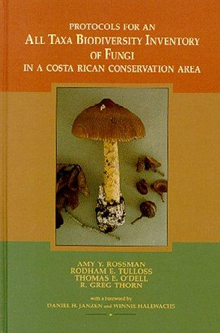 Protocols for an All Taxa Biodiversity Inventory of Fungi in a Costa Rican Conservation Area