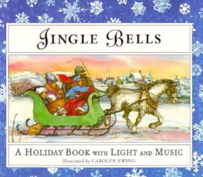 Jingle Bells: A Holiday Book with Light and Music