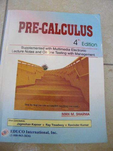 Pre-Calculus: Supplemented with Multimedia Electronic Lecture Notes and On-Line Testing with Managem