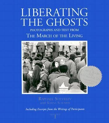 Liberating the Ghosts Photographs & Text from the March of the Living