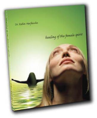 Healing of the Female Spirit