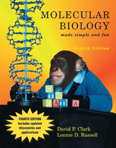 Molecular Biology made simple and fun, 4th edition