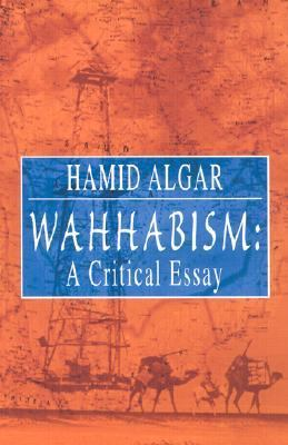 wahhabism a critical essay by hamid algar Click to read more about wahhabism: a critical essay by hamid algar librarything is a cataloging and social networking site for booklovers.