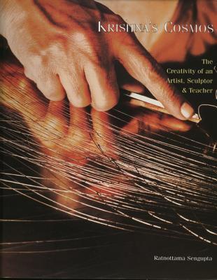Krishna's Cosmos The Creativity of an Artist, Sculptor & Teacher