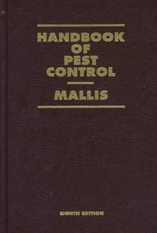 Handbook of Pest Control: The Behavior, Life History, and Control of Household Pests