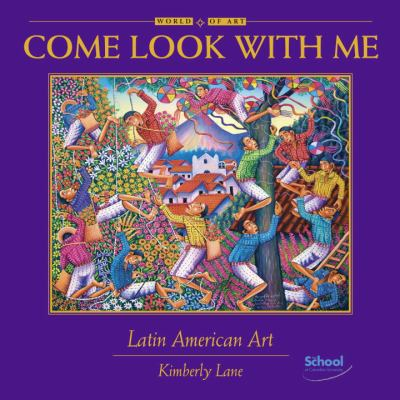 Come Look With Me Latin American Art