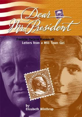 Franklin D. Roosevelt Letters from a Mill Town Girl