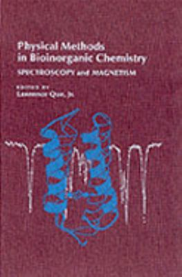 Physical Methods in Bioinorganic Chemistry Spectroscopy and Magnetism