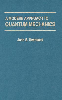 Modern Approach to Quantum Mechanics
