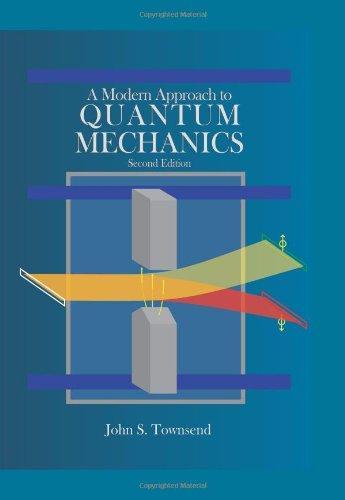 A Modern Approach to Quantum Mechanics
