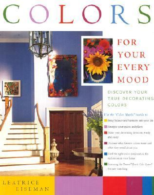 Colors for Your Every Mood Discover Your True Decorating Colors