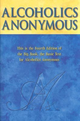 Alcoholics Anonymous The Story of How Many Thousands of Men and Women Have Recovered from Alcoholism