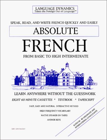 Absolute French/8 One Hour Audiocassette Tapes/Complete Learning Guide and Tape Script (Language Dynamics : Takes the Foreign Out of Language) (French Edition)