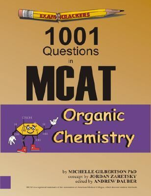 Examkrackers: 1001 Questions in MCAT, Organic Chemistry