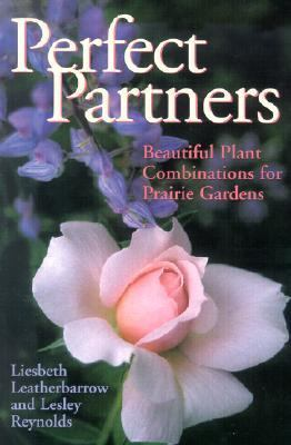 Perfect Partners Beautiful Plant Combinations for Prairie Gardens