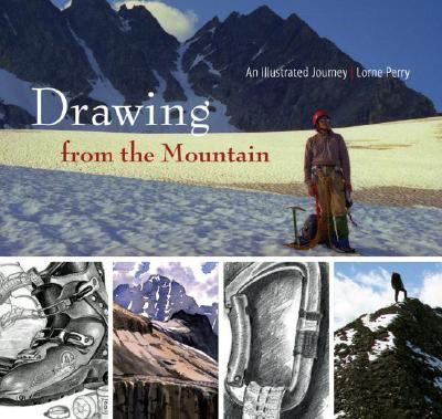 Drawing from the Mountain An Illustrated Journal