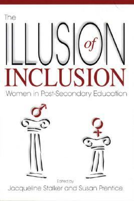 Illusion Of Inclusion Women In Post Secondary Education
