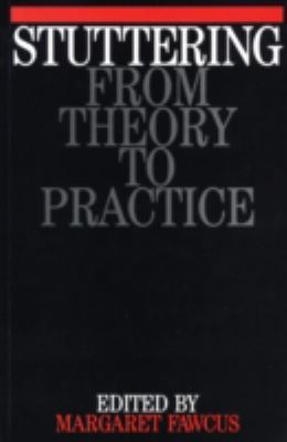 Stuttering From Theory to Practice
