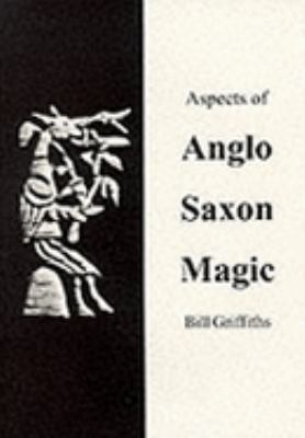Aspects of Anglo-Saxon Magic