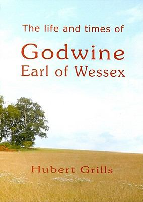 Life and Times of Godwine, Earl of Wessex