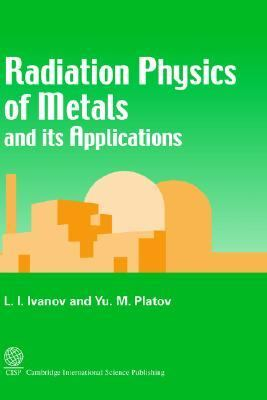 Radiation Physics of Metals and Its Applications