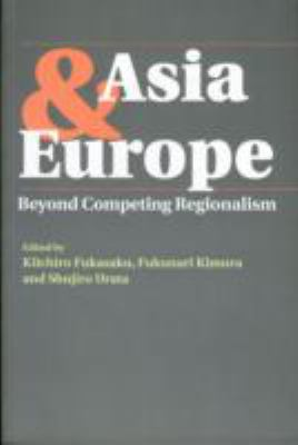 Asia & Europe Beyond Competing Regionalism