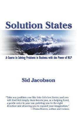 Solution States A Course in Solving Problems in Business With the Power of Nlp
