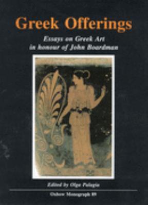 essays on greek art in honour of john boardman Greek offerings: essays on greek art in honour of john boardman (oxbow monographs, 89) by palagia, olga (1997) hardcover: books - amazonca.