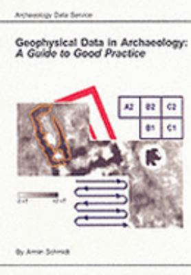Geophysical Data in Archaeology A Guide to Good Practice