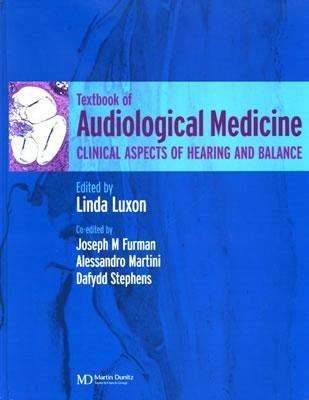 Textbook of Audiological Medicine Clinical Aspects of Hearing and Balance