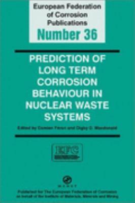Prediction of Long Term Corrosion Behaviour in Nucelar Waste Systems Proceedings of Am International Workshop, Cadarache, France, 2002