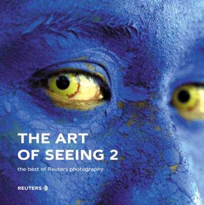Art of Seeing 2 The Best of Reuters Photography
