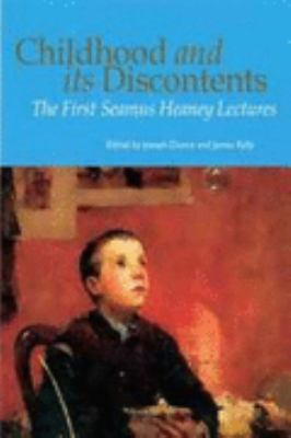 Childhood and Its Discontents The First Seamus Heaney Lectures