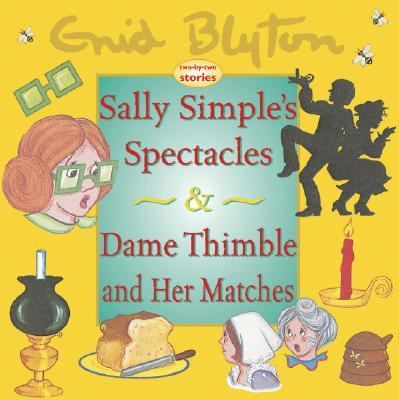 Dame Thimble and Her Matches And Sally Simple's Spectacles