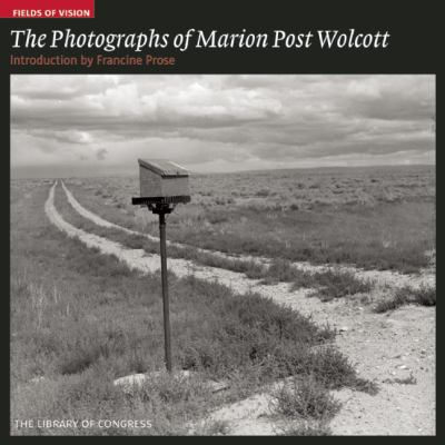 The Photographs of Marion Post Wolcott