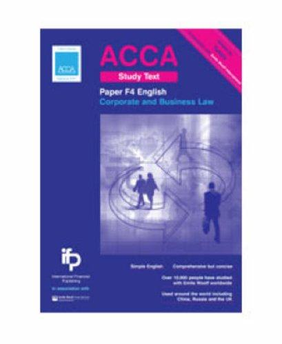 ACCA F4 ENG Corporate and Business Law (English) Study Text: ACCA Key Study Text