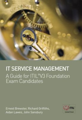 IT Service Management - A Guide for ITIL V3 Foundation Exam Candidates