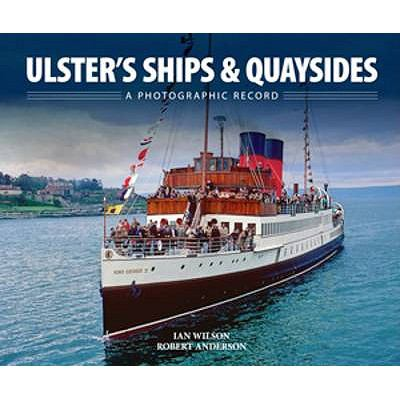 Ulsters Ships & Quaysides