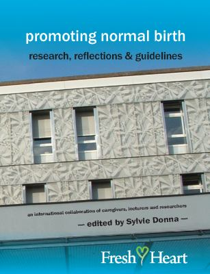 Promoting Normal Birth: Research, Reflections & Guidelines (American edition) (Fresh Heart Books for Better Birth)