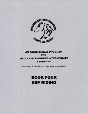Book Four - ESP Riding (Independent Horsemanship - Beginner Level)