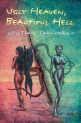 Ugly Heaven, Beautiful Hell