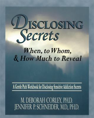 Disclosing Secrets When, to Whom, and How Much to Reveal