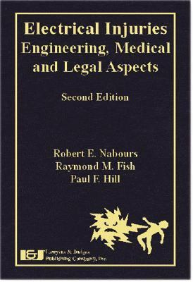 Electrical Injuries Engineering, Medical and Legal Aspects