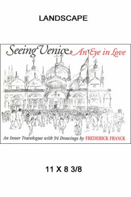 Seeing Venice An Eye in Love  An Inner Travelogue With 94 Drawings