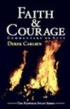 Faith and Courage: Commentary on ACTS