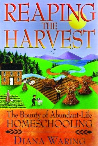 Reaping the Harvest: The Bounty of Abundant-Life Homeschooling