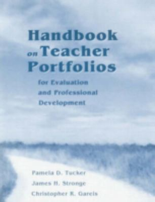 Handbook on Teacher Portfolios for Evaluation and Professional Development