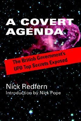 Covert Agenda The British Government's Ufo Top Secrets Exposed