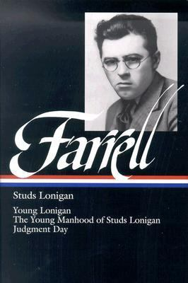 Studs Lonigan A Trilogy  Young Lonigan/the Young Manhood of Studs Lonigan/Judgment Day
