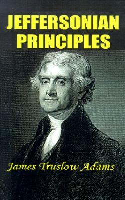 Jeffersonian Principles Extracts from the Writings of Thomas Jefferson